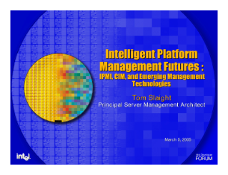 Intelligent Platform Management Futures : IPMI, CIM, and Emerging Management Technologies at Intel Developer Forum 2005